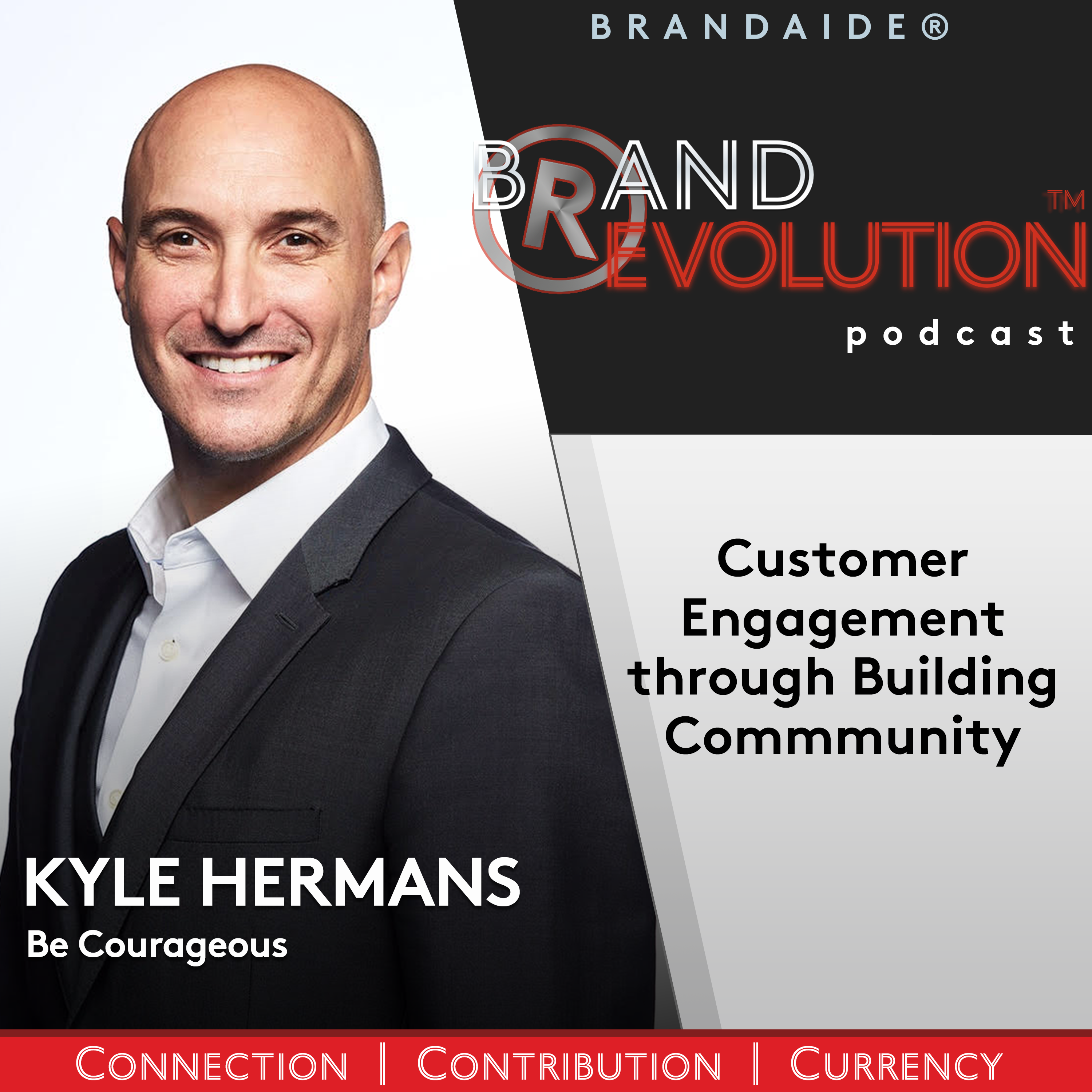 Customer Engagement by Building Community – Kyle Herman