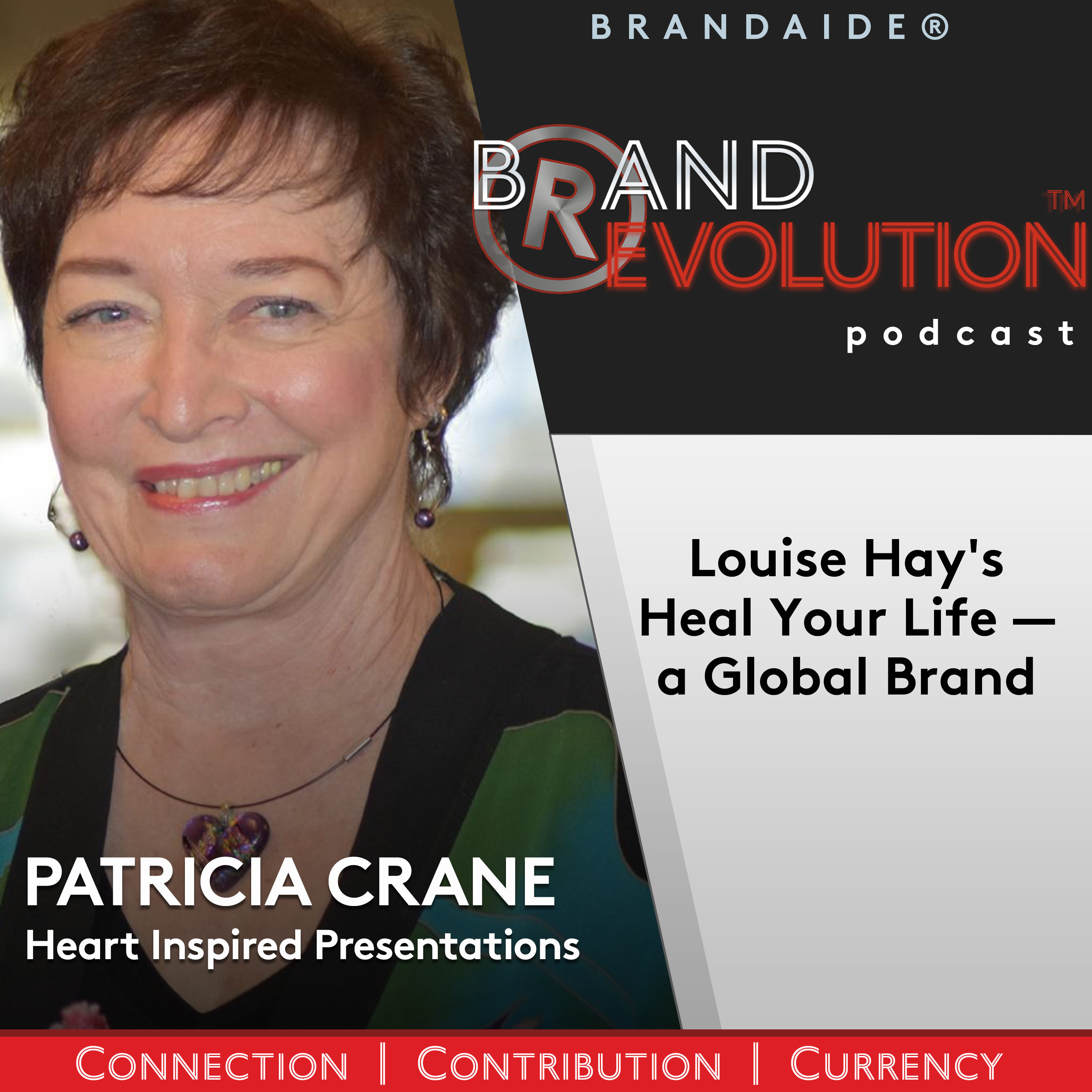 Louise Hay's Heal Your Life–a Global Brand – Dr. Patricia Crane